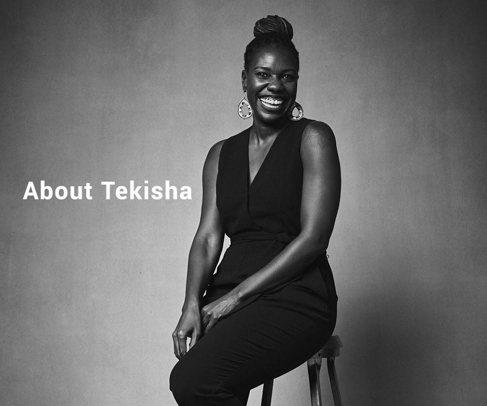 About Tekisha